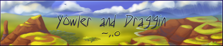 Yowler and Draggin banner